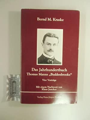 "Das Jahrhundertbuch. Thomas Manns ""Buddenbrooks"". Vier Vorträge.: Kraske, Bernd M.:"