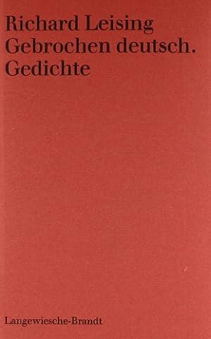 Gebrochen deutsch : Gedichte.: Leising, Richard: