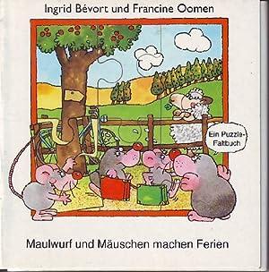 Maulwurf und Mäuschen machen Ferien : ein Puzzle-Faltbuch. Ingrid Bévort en Francine ...