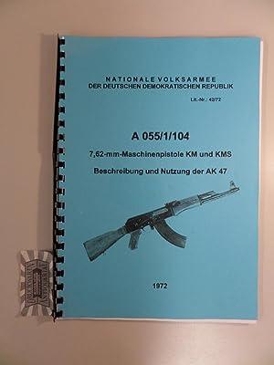 A 055/1/104. 7,62-mm-Maschinenpistole KM und KMS. Beschreibung und Nutzung.