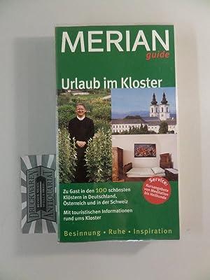 Urlaub im Kloster. Zu Gast in den 100 schönsten Klöstern in Deutschland, Österreich und in der Schweiz.