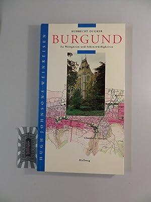Burgund : Zu Weingärten und Sehenswürdigkeiten.: Duijker, Hubrecht und