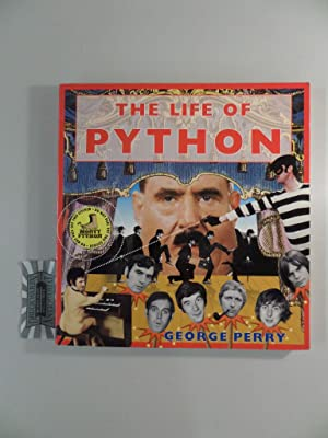 The Life of Python.: Perry, George: