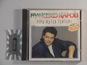 Ciao - Balla Italia [Audio-CD].: Francesco, Napoli:
