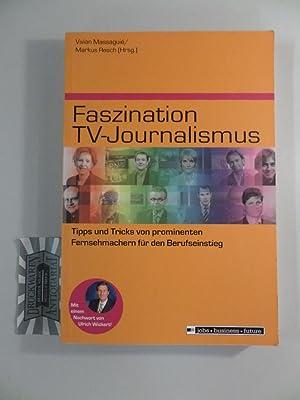 Faszination TV-Journalismus - Tipps und Tricks von: Massaguié, Vivian und