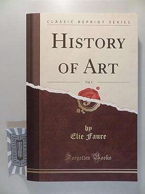 History of Art, Vol. 1 : Ancient: Faure, Elie: