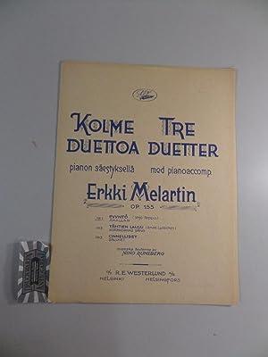 Op. 155 : Kolme Duetoa / Tre: Melartin, Erkki: