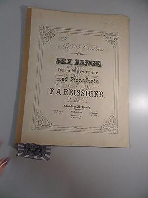 Sex Sange for en Sangstemme med Pianoforte.: Reissiger, F.A.: