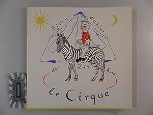 Der Zirkus / Le cirque. Stück für: Fühler, Björn und