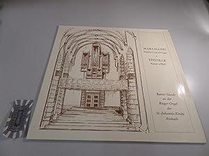 Marchand: Premier Livre d Orgue; Thuille: Sonate: Marchand, Loius, Ludwig
