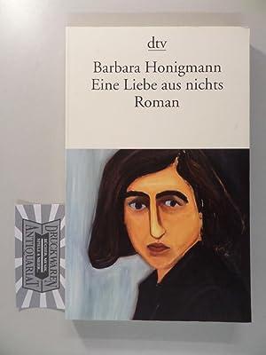 Eine Liebe aus nichts.: Honigmann, Barbara: