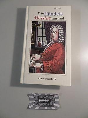 Wie Händels Messias entstand und andere Geschichten: Sailer, Till und