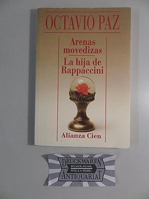 Arenas movedizas & La hija de Rappaccini.: Octavio, Paz: