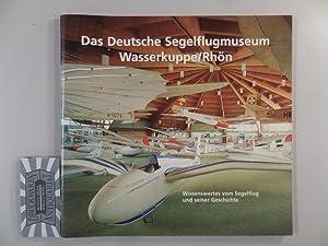 Das Deutsche Segelflugmuseum Wasserkuppe/Rhön - Wissenswertes vom: Stiftung, Deutsches Segelflugmuseum