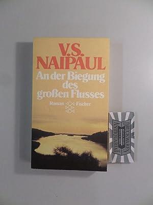 An der Biegung des grossen Flusses.: Naipaul, V. S.: