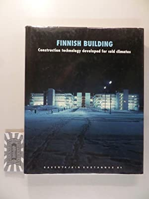 Finnish Building. Construction technology developed for cold climates.