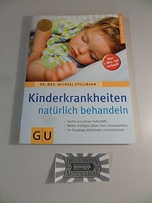 Kinderkrankheiten natürlich behandeln : Sanfte und sichere: Stellmann, Hermann Michael:
