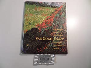Van Gogh: Felder. Das Mohnfeld und der