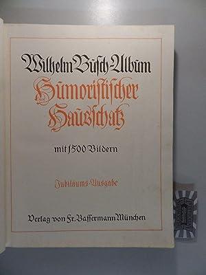Wilhelm-Busch-Album - Humoristischer Hausschatz mit 1500 Bildern.: Busch, Wilhelm: