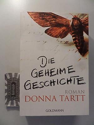 Die geheime Geschichte : Roman.: Tartt, Donna und