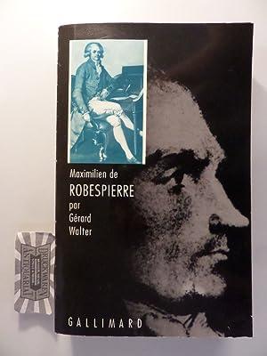 Maximilien de Robespierre.: Walter, Gerard: