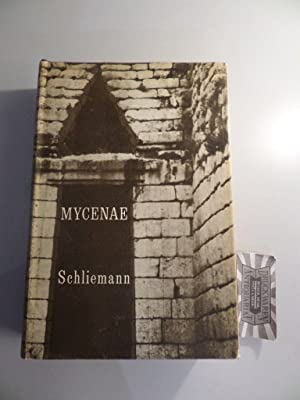 Mycenae; A narrative of researches and discoveries at Mycenae and Tiryns.