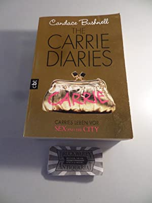 The Carrie diaries - Carries Leben vor: Bushnell, Candace: