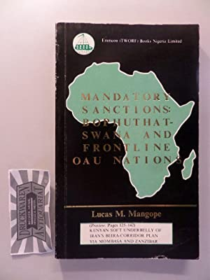Mandatory sanctions : Bophuthatswana and frontline oau nations. Vintage Speeches.