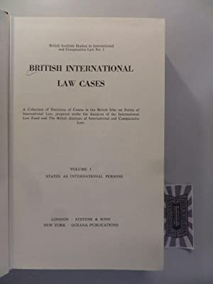 British International Law Cases: A Collection of Decisions of Courts in the British Isles on Poin...