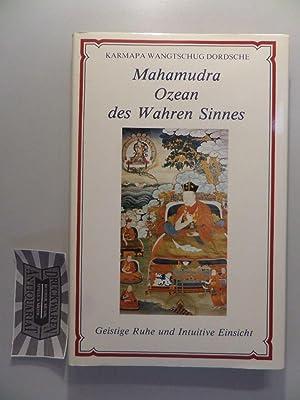 Mahamudra - Ozean des wahren Sinnes : Wangtschug Dordsche, Karmapa