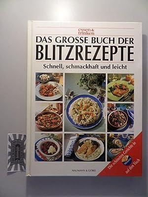 Das grosse Buch der Blitzrezepte : Schnell,: Zarling, Sabine (Red.),