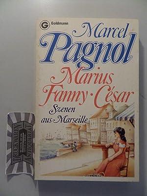Marius - Fanny - César : Szenen: Pagnol, Marcel: