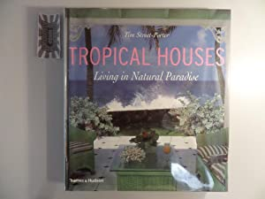 Tropical Houses - Living in Natural Paradise.