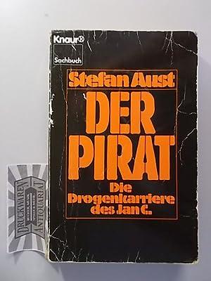 Der Pirat - Die Drogenkarriere des Jan: Aust, Stefan: