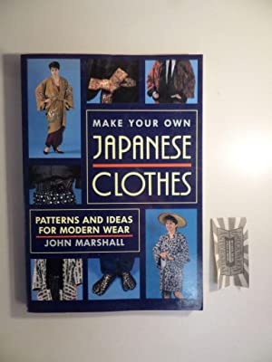 Make Your Own Japanese Clothes: Patterns and Ideas for Modern Wear.