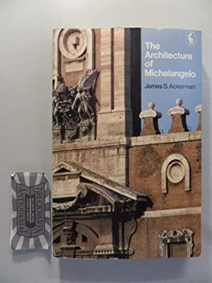 The Architecture of Michelangelo: With a Catalogue of Michelangelo's Works.