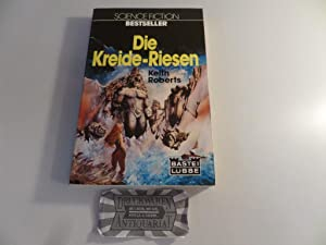 Die Kreide-Riesen. Science-fiction-Roman.
