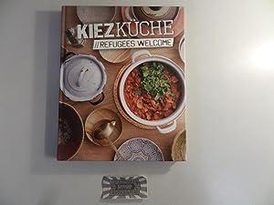 Kiezküche. Refugees Welcome.: Meißner, Sebastian, Sünje