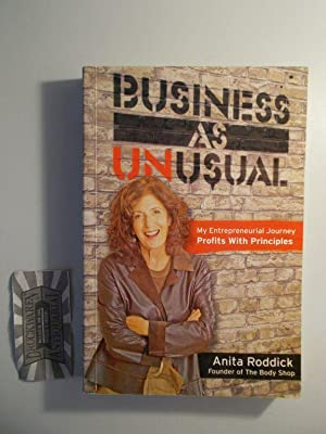 Business as Unusual: My Entrepreneurial Journey - Profits with Principles.