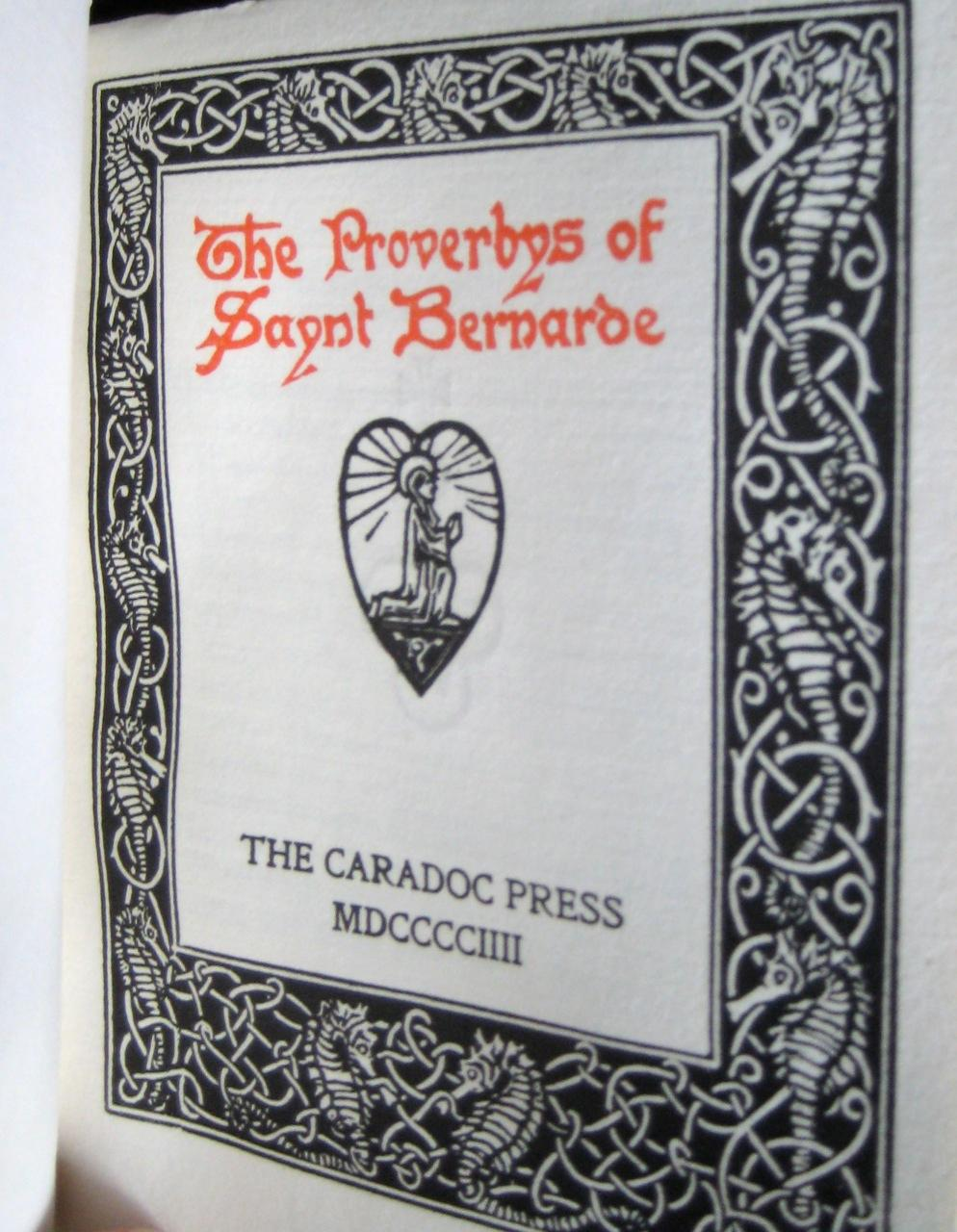 The Proverbys of Saynt Bernarde. [With a foreword by H.G. Webb] Saint Bernard of Clairvaux