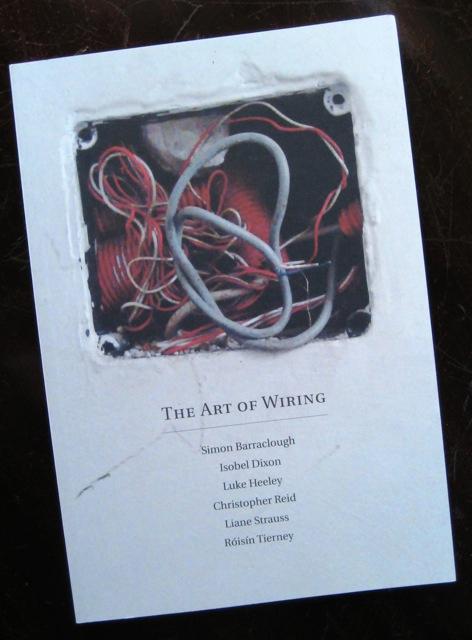 The Art of Wiring: [poems by] Simon Barraclough, Isobel Dixon, Luke Henley, Christopher Reid, Liane...