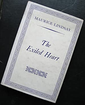 The Exiled Heart: poems, 1941-1956. Edited, with: LINDSAY (Maurice)