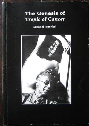 The Genesis of [Henry Miller's] Tropic of: FRAENKEL (Michael)