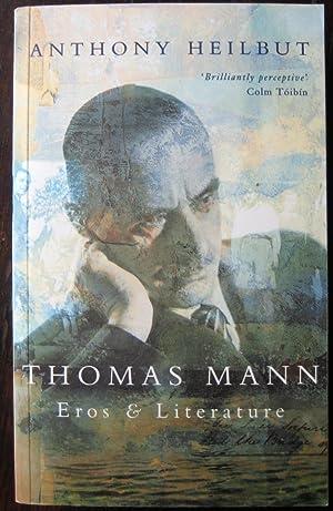 Thomas Mann: eros and literature: HEILBUT (Anthony)