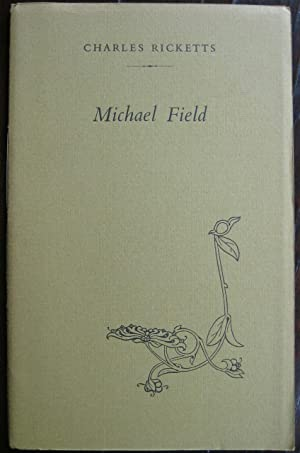 Michael Field: [a reminiscence]. Edited by Paul: RICKETTS (Charles)