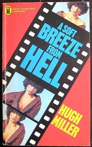 A Soft Breeze from Hell: [a novel]. (A New English Library Original Publication): MILLER (Hugh)