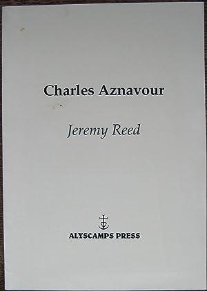 Charles Aznavour: [a poem]: REED (Jeremy)
