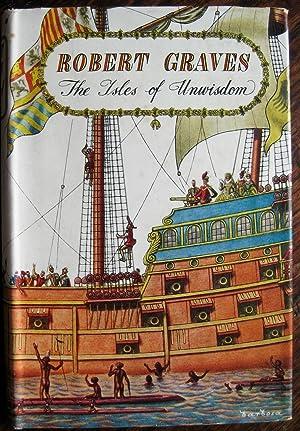 The Isles of Unwisdom: [a novel]: GRAVES (Robert)