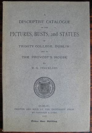 A Descriptive Catalogue of the Pictures, Busts,: STRICKLAND (W.G.)