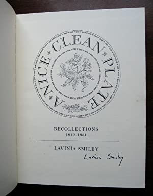 A Nice Clean Plate: recollections 1919-1931. [With: Lavinia Smiley